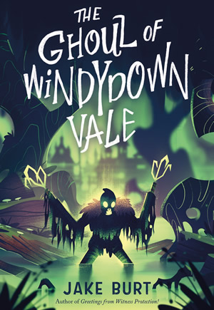 The Ghoul of Windydown Vale by author Jake Burt